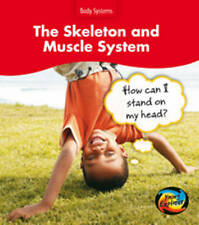 The Skeleton and Muscle System: How Can I Stand on my Head? (Body Systems), New,
