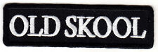 """OLD SKOOL"" - IRON ON EMBROIDERED PATCH/Bikers, Vest, Sayings"