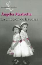 La Emoción de las Cosas (Spanish Edition) Angeles Mastretta New Book Paperback