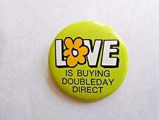 Vintage Hippie Era Love is Buying Doubleday Direct Books Advertising Pinback