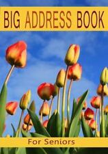 Big Address Book for Seniors : Large Print with a-Z Tabs and Birthday Reminde...