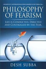 Philosophy of Fearism: Life Is Conducted, Directed and Controlled by the Fear. (