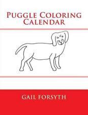 Puggle Coloring Calendar by Gail Forsyth (2015, Paperback)