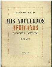 Maria Del Villar - Mis Nocturnos Africanos -Nocturnes Africains - Poèmes Sipuco
