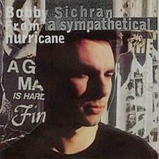 Bobby Sichran - From A Sympathetical Hurricane