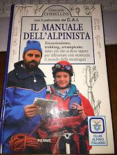 IL MANUALE DELL'ALPINISTA escursionismo trekking GIANCARLO CORBELLINI 1^ ED 1993