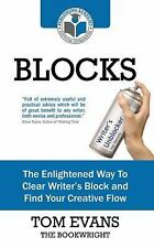 Blocks : The Enlightened Way to Clear Writer's Block and Find Your Creative...