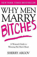 USED (VG) Why Men Marry Bitches: A Woman's Guide to Winning Her Man's Heart
