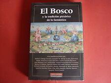 Libro: EL BOSCO Y TRADICIÓN PICTÓRICA (Galaxia Gutenberg, Madrid, 2006) Nuevo