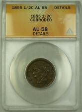 1855 Braided Hair Half Cent 1/2c ANACS AU-58 Details Corroded GKG