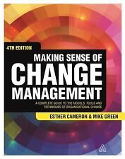 Making Sense of Change Management : A Complete Guide to the Models, To (4th ed.)