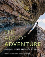 The Art of Adventure: Outdoor Sports from Sea to Summit-ExLibrary