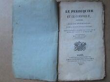 DARTOIS : LE PERRUQUIER ET LE COIFFEUR comédie, 1824.