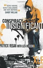 (Very Good)-Conspiracy of the Insignificant (Paperback)-Patrick Regan, Liza Hoek