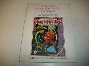 PAOLO CAPORALETTI: MARTIN MYSTERE E ZONA X. TESAURO 1996 FUMETTI!MERCHANDISING!