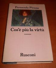 PIVANO FERNANDA, Cos'è più la virtù - Rusconi, 1986