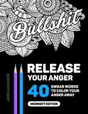 Release Your Anger: Midnight Edition: An Adult Coloring Book With 40 Swear Word