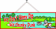 We Don't Skinny Dip We Chunky Dunk Funny Swimming Pool Sign PM063