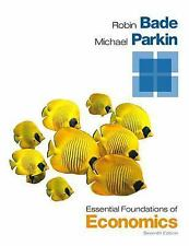 Essential Foundations of Economics by Michael Parkin and Robin Bade (2014, Paper