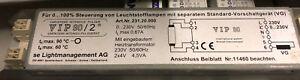 Vip 90/2 VARINTENS Leuchten-Vorschaltgerät Dimmer Fluorescent Tubes VG-3600-2