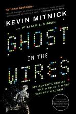 Ghost in the Wires : My Adventures as the World's Most Wanted Hacker by Kevin...