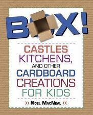 Box! : Castles, Kitchens, and Other Cardboard Creations for Kids