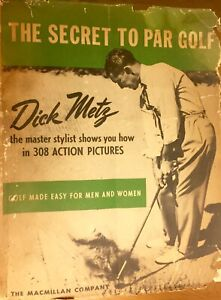 THE SECRET TO PAR GOLF by Dick Metz - 1940 - 1st ed IN DJ - Illustrated