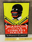 Sharpoint Wire Cobblers Nails Metal Sign Shoe Repair Shine Prohibition Gas Oil