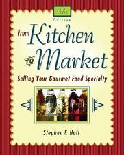 From Kitchen to Market: Selling Your Gourmet Food Specialty (Sell Your Specialt
