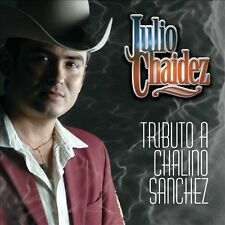 Chaidez, Julio : Tributo a Chalino Sanchez CD