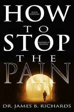 How to Stop the Pain by James B Richards (Paperback, 1931)
