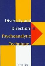Diversity and Direction in Psychoanalytic Technique by Pine, Fred