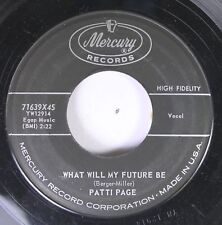 50'S & 60'S 45 Patti Page - What Will My Future Be / One Of Us On Mercury Record