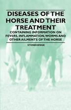 Diseases of the Horse and Their Treatment - Containing Information on Fevers, In