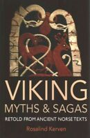 Viking Myths & Sagas : Retold from Ancient Norse Texts, Paperback by Kerven, ...