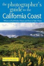The Photographer's Guide to the California Coast: Where to Find Perfect Shots an