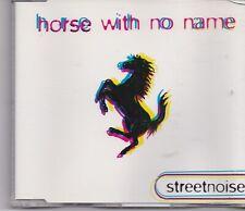 Streetnoise-Horse With No Name cd maxi single 5 tracks