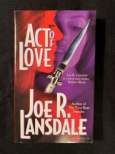 ACT OF LOVE Joe R. Lansdale SIGNED (2nd ed. Carroll & Graf) 1980s Crime