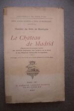 HISTOIRE DU BOIS DE BOULOGNE LE CHATEAU DE MADRID DUCHESNE DE GRANDSAIGNE PARIS