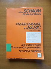 PROGRAMMARE IN BASIC PROBLEMI ESEMPI PROGRAMMAZIONE SCHAUM INFORMATICA EPOCA