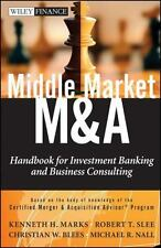 Middle Market M & A: Handbook for Investment Banking and Business Consulting, Ve