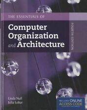 The Essentials of Computer Organization and Architecture by Linda Null, Julia...