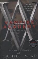 Vampire Academy: The Ultimate Guide 1 by Michelle Rowen and Richelle Mead 2010