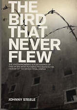 The Bird That Never Flew: The Uncompromising Autobiography of One of-ExLibrary