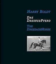 Das DressurPferd / The Dressage Horse - Harry Boldt - 9783885427605 DHL-Versand