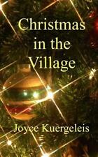 Christmas in the Village by Joyce Kuergeleis (2011, Paperback)