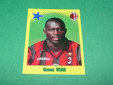 N°444 GEORGE WEAH MILAN AC PANINI FOOT 98 FOOTBALL 1997-1998