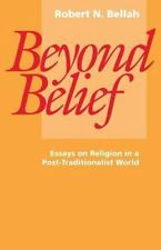 Beyond Belief : Essays on Religion in a Post-Traditionalist World