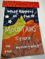 "Rustic Yard Flag 12"" x 18"" What Happens On The Mountains Stays On The Mountains"