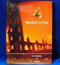 Brisbane on Fire 1860-1925 by K.D. Calthorpe Queensland Brigade History Book